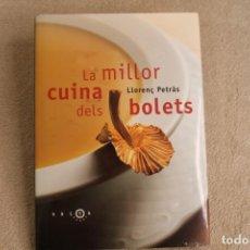 Libros de segunda mano: LA MILLOR CUINA DELS BOLETS LLORENÇ PETRÀS SALSA BOOKS 207. Lote 258124975