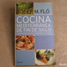 Libros de segunda mano: COCINA MEDITERRÁNEA DE FIN DE SIGLO JOSEP M. FLÓ 2000. Lote 258128600