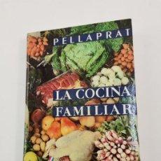 Libros de segunda mano: L-1743. LA COCINA FAMILIAR, PELLAPRAT. 1964.TERCERA EDICION.. Lote 259224225
