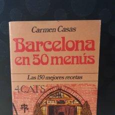 Libros de segunda mano: BARCELONA EN 50 MENUS/ CARMEN CASAS/ LAS 150 MEJORES RECETAS/ JUAN GRANICA 1983/ ( LIBROS.Q). Lote 260559225