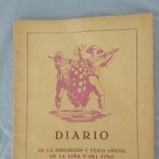 Libros de segunda mano: VILAFRANCA DEL PENEDES 1943. DIARIO DE LA EXPOSICIÓN OFICIAL DE LA VIÑA Y EL VINO. Lote 262069505
