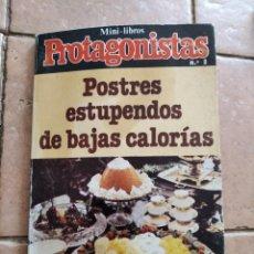 Libros de segunda mano: POSTRES ESTUPENDOS DE BAJAS CALORIAS - MINI LIBROS PROTAGONISTAS Nº 8. Lote 262217230