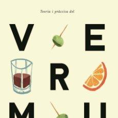 Livres d'occasion: TEORIA I PRÀCTICA DEL VERMUT (CATALÁN). Lote 162723774