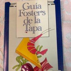 Libros de segunda mano: GUÍA FOSTER'S DE LA TAPA, 1990. Lote 262947755