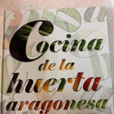 Libros de segunda mano: COCINA DE LA HUERTA ARAGONESA. Lote 262953565
