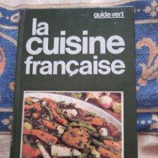 Libros de segunda mano: LA CUISINE FRANCAISE- GUIDE VERT-SOLAR 1982. Lote 263187230