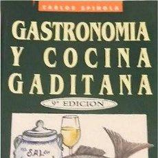 Libros de segunda mano: GASTRONOMÍA Y COCINA GADITANA. CARLOS SPÍNOLA. RECETARIO. CÁDIZ. Lote 263193505