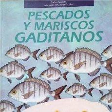 Libros de segunda mano: PESCADOS Y MARISCOS GADITANOS. CARLOS SPÍNOLA. RECETARIO. CÁDIZ. Lote 263193880