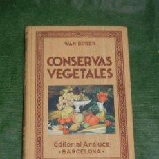 Libros de segunda mano: CONSERVAS VEGETALES.FRUTAS, VERDURAS, LEGUMBRES Y CEREALES - RICARDO FERRER - ED,ARALUCE 1943. Lote 263209165
