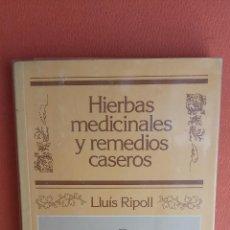 Livros em segunda mão: HIERBAS MEDICINALES Y REMEDIOS CASEROS. LLUÍS RIPOLL. EDITORIAL H.M.B., S.A.. Lote 263231110