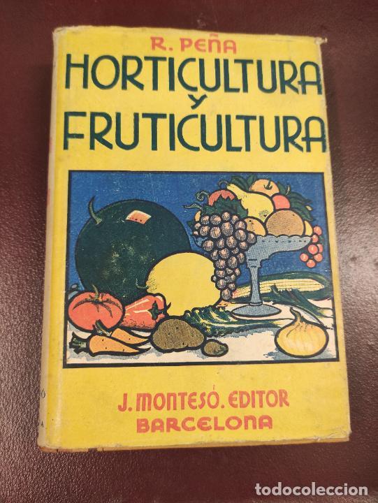 HORTICULTURA Y FRUTICULTURA - ROGELIO PEÑA - 1942 395 PÁGINAS 18X13 187 FIGURAS (Libros de Segunda Mano - Cocina y Gastronomía)