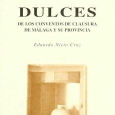 Livros em segunda mão: DULCES DE LOS CONVENTOS DE CLAUSURA DE MÁLAGA Y SU PROVINCIA. Lote 263598455