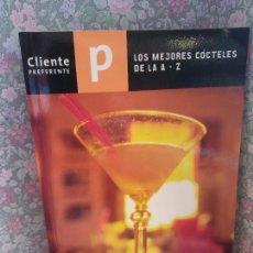 Livres d'occasion: CÓCTELES. LOS MEJORES CÓCTELES DE LA A - Z. EDITORIAL TPI. Lote 265156099