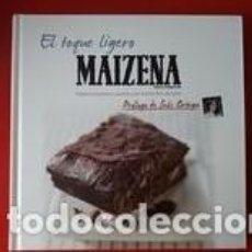 Libros de segunda mano: EL TOQUE LIGERO DE MAIZENA / PRÓLOGO DE INÉS ORTEGA / EDI. UNILEVER / 1ª EDICIÓN 2009. Lote 265810764