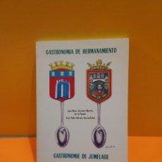 Livros em segunda mão: GASTRONOMÍA DE HERMANAMIENTO..GASTRONOMIE DE JUMELAGE...1990.... Lote 266048523