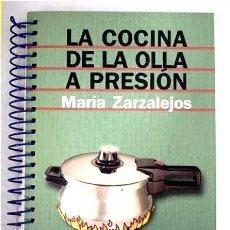 Libros de segunda mano: LA COCINA DE LA OLLA A PRESIÓN. MARÍA ZARZALEJOS. BIBLIOTECA ESPIRAL. ALIANZA EDITORIAL. Lote 266161413