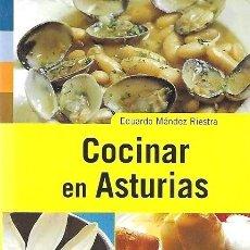 Libros de segunda mano: COCINAR EN ASTURIAS. EDUARDO MÉNDEZ RIESTRA. RECETARIO. Lote 266161713