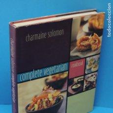 Libros de segunda mano: COMPLETE VEGETARIAN COOKBOOK.- CHARMAINE SOLOMON. Lote 266290913
