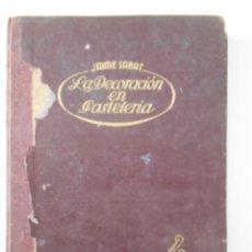 Livres d'occasion: LA DECORACION EN PASTELERIA. JAIME SABAT. DIBUJOS DEL AUTOR. EDITORIAL ARIES, BARCELONA 1954. TAPA. Lote 267163869