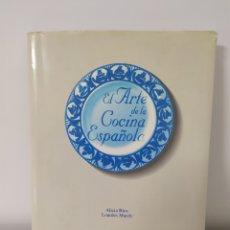 Libros de segunda mano: EL ARTE DE LA COCINA ESPAÑOLA - ALICIA RIOS -LOURDES MARCH - BBVA. Lote 267389969