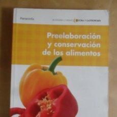 Livres d'occasion: PREELABORACION Y CONSERVACION DE LOS ALIMENTOS - JOSE LUIS ARMENDARIZ - PARANINFO - 2011. Lote 268732264