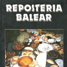 Libros de segunda mano: REPOSTERÍA BALEAR. CATY JUAN DE CORRAL. Lote 268870464