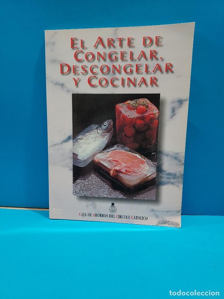 EL ARTE DE CONGELAR, DESCONGELAR Y COCINAR...1998... (Libros de Segunda Mano - Cocina y Gastronomía)