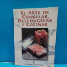 Libros de segunda mano: EL ARTE DE CONGELAR, DESCONGELAR Y COCINAR...1998.... Lote 268871239