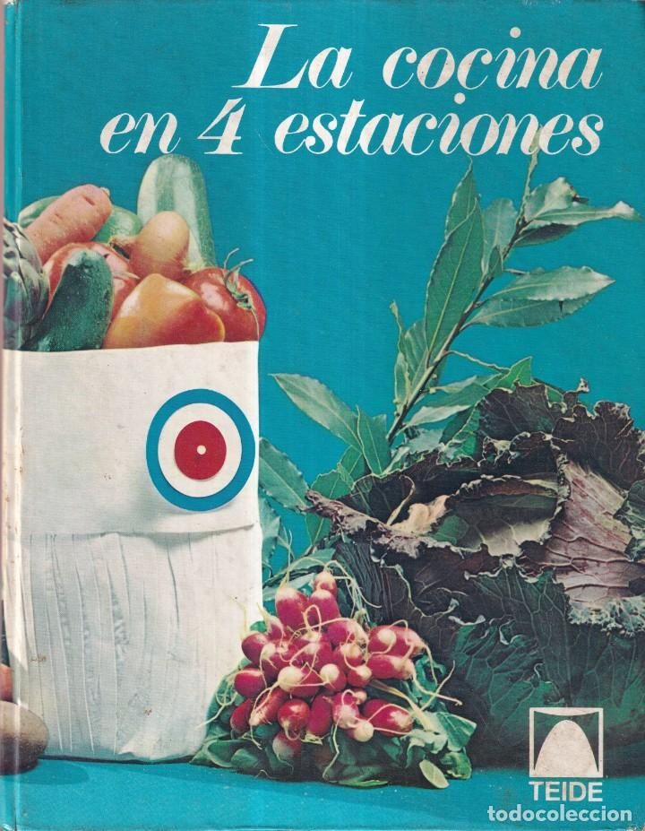 LA COCINA EN 4 ESTACIONES, COCINA CLÁSICA - EDITORIAL TEIDE 1969 (Libros de Segunda Mano - Cocina y Gastronomía)