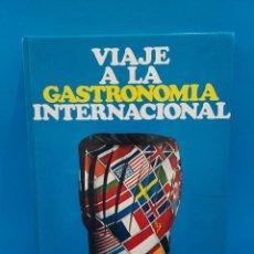 Libros de segunda mano: VIAJE A LA GASTRONOMIA INTERNACIONAL....1975... Lote 268873224
