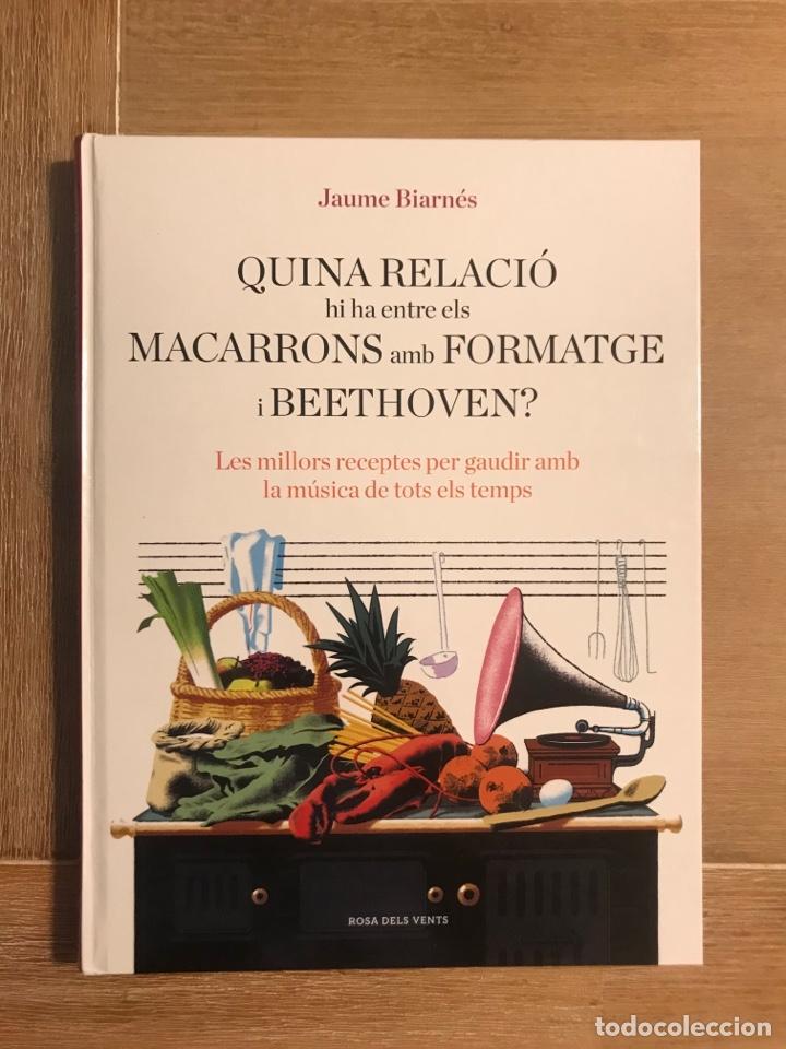 QUINA RELACIÓ HI HA ENTRE ELS MACARRONS AMB FORTMATGE I BEETHOVEN (Libros de Segunda Mano - Cocina y Gastronomía)