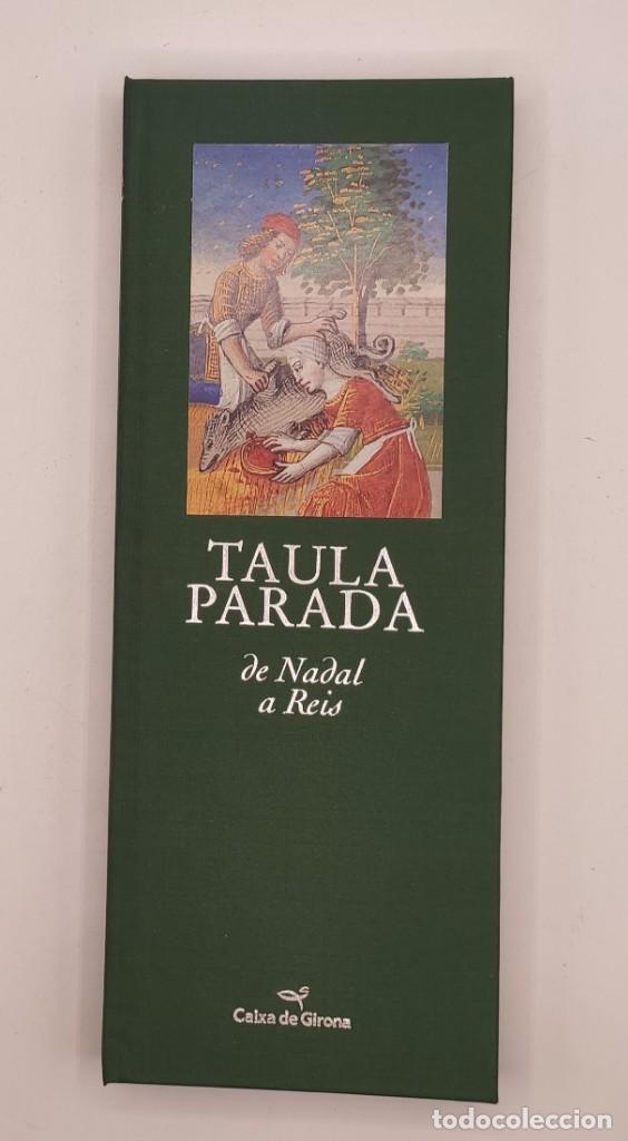 Libros de segunda mano: Taula parada, De Nadal a Reis, de Caixa de Girona, 2004. Perspectiva Editorial Cultural, S.A. - Foto 4 - 269066258