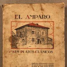 Libros de segunda mano: EL AMPARO, SUS PLATOS CLÁSICOS. URUSLA, SIRA Y VICENTA DE AZCARAY Y EGUILEOR. 1958.. Lote 269316993
