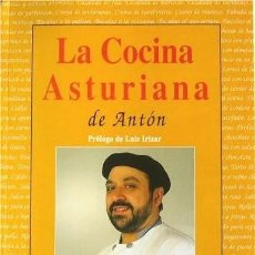 Libros de segunda mano: LA COCINA ASTURIANA DE ANTÓN. RECETARIO. ASTURIAS. Lote 269413258