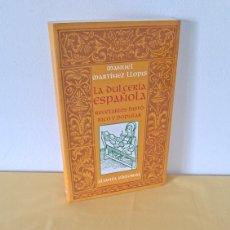Libros de segunda mano: MANUEL MARTÍNEZ LLOPIS - LA DULCERÍA ESPAÑOLA, RECETARIOS HISTÓRICO Y POPULAR - 1999. Lote 269761423