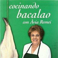 Libros de segunda mano: COCINANDO BACALAO CON ÀVIA REMEI. REMEI RIBAS AGUILERA (RECETARIO). Lote 269944298