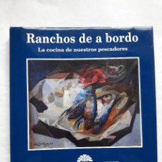 Libros de segunda mano: RANCHOS DE A BORDO, LA COCINA DE NUESTROS PESCADORES.. Lote 270409043