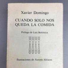 Libros de segunda mano: CUANDO SOLO NOS QUEDA LA COMIDA - XAVIER DOMINGO - LOS 5 SENTIDOS. Lote 270937398