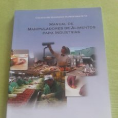 Libros de segunda mano: MANUAL DE MANIPULADORES DE ALIMENTOS PARA INDUSTRIAS. COLECCIÓN SEGURIDAD ALIMENTARIA. Lote 271546403