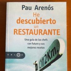 Libros de segunda mano: HE DESCUBIERTO UN RESTAURANTE. PAU ARENOS. Lote 271585598
