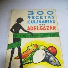 Libros de segunda mano: 300 RECETAS CULINARIAS PARA ADELGAZAR. BEHOTEGUY DE TERAMOND. 1970. ED PARANINFO, MADRID. Lote 272868708