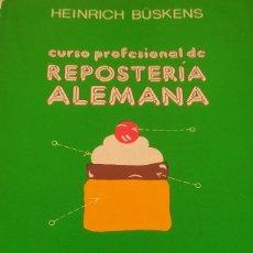 Livres d'occasion: CURSO PROFESIONAL DE REPOSTERÍA ALEMANA (BÜSKENS, HEINRICH). Lote 273204363