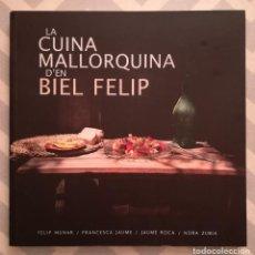 Livros em segunda mão: LA CUINA MALLORQUINA D'EN BIEL FELIP - 2017 - VARIOS AUTORES - ED. DOCUMENTA BALEAR - PJRB. Lote 273339183