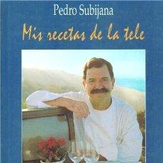 Livros em segunda mão: MIS RECETAS DE LA TELE. PEDRO SUBIJANA. Lote 274868663