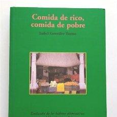 Libros de segunda mano: COMIDA DE RICO, COMIDA DE POBRE. EVOLUCIÓN HÁBITOS ALIMENTICIOS OCCIDENTE ANDALUZ. UNIV. SEVILLA. Lote 275537073