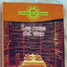 Libros de segunda mano: LAS RUTAS DEL VINO - COLECCIÓN FIN DE SEMANA - ANAYA / ABC 2001 - VER INDICE. Lote 275942168