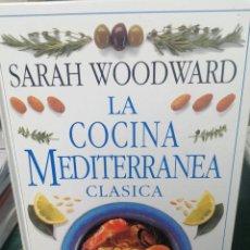 Livros em segunda mão: SARAH WOODWARD. LA COCINA MEDITERRÁNEA CLASICA. Lote 275987968