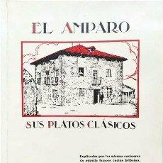 Livros em segunda mão: EL AMPARO. SUS PLATOS CLÁSICOS. ED. KRISELU, 1989. RECETARIO. COCINA BILBAO. Lote 276218673