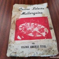Livros em segunda mão: COCINA SELECTA MALLORQUINA POR COLOMA ABRINAS VIDAL. Lote 276364668
