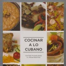 Libros de segunda mano: COCINAR A LO CUBANO. EDDY FERNANDEZ MONTE. MIRIAM RUBIEL DIAZ. Lote 276403363